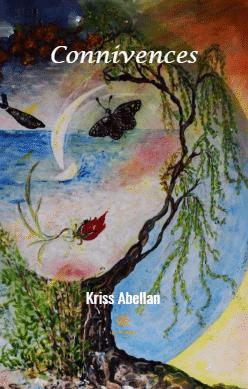"""Recueil """"Connivences"""" par Kriss Abellan Ed° Le Lys Bleu"""